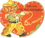 Can you tie this, pardner? valentine, 1950s